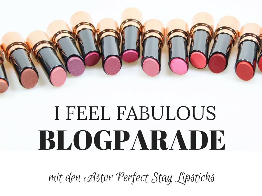 [Blogparade] I feel fabulous mit den Astor Perfect Stay Lipsticks